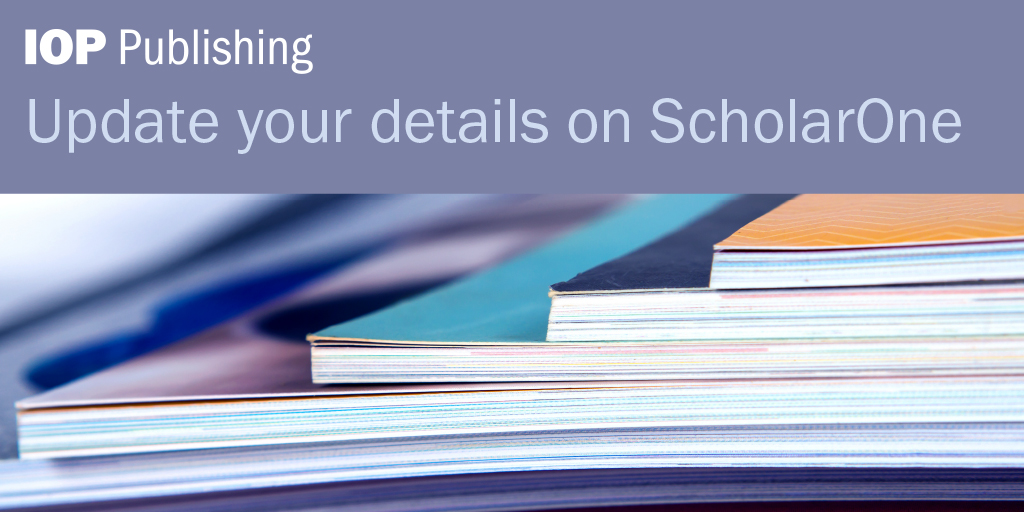 Calling all IOP Publishing #authors and #reviewers! Please take a few minutes to review your ScholarOne account with us to check that we have your up-to-date contact details and research interests. @scholar1 @IOPmaterials @IOPenvironment @EducatePhysics https://t.co/px7JRSSFT9 https://t.co/0HFiJ0thYZ