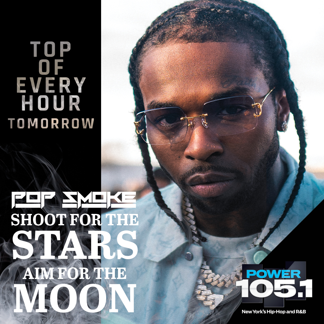 """Tomorrow on @power1051 we making it a 🎥  for our guy @POPSMOKE10! 💫  All-day long at the top of every hour we're playing joints from """"Shoot for the Stars, Aim for the Moon"""" and celebrating Pop's legacy! 🙏🏿🌑🗽  #PopSmokeOnPower1051 https://t.co/24SyDm93dk"""