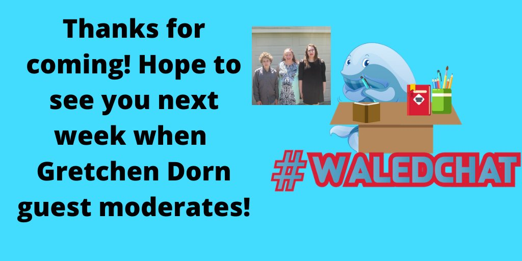 Thanks for coming! Hope to see you next week when @gdorn1 guest mods!! #waledchat
