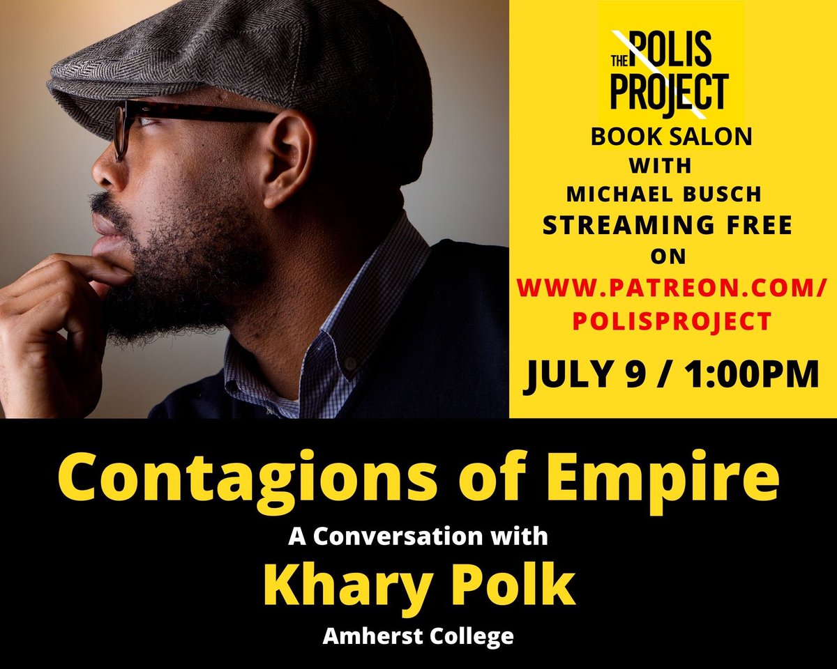 """Save the Date: I'm excited to talk with @kharypolk next Thursday, 7/9 at 1:00pm about his excellent new book, """"Contagions of Empire"""" (@uncpressblog)—the next installment of the @project_polis virtual book salon. Tune in! https://t.co/xkeSFznPCH"""