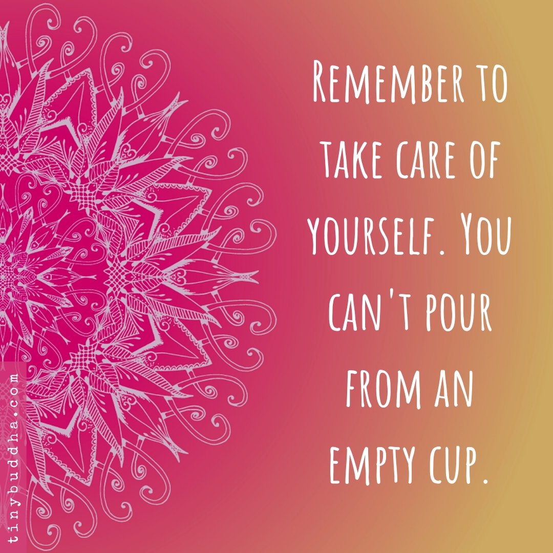 Remember to take care of yourself. You can't pour from an empty cup. https://t.co/8naxvKNLpS
