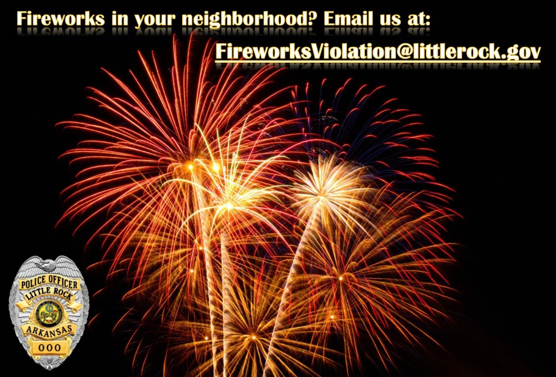Emailing your firework complaints to FireworksViolation@littlerock.gov will keep phone lines available for Emergency Calls. https://t.co/8x2AeaA2Uy