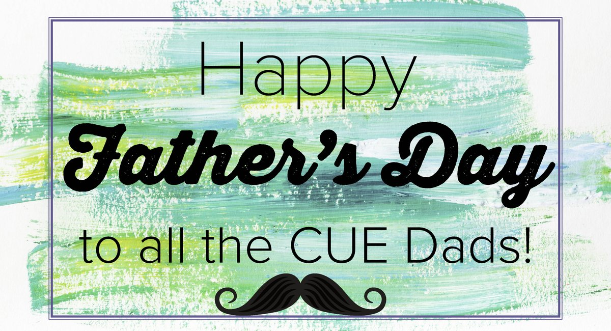 Happy #FathersDay to all the dads and father figures in the CUE community! #WeAreCUE