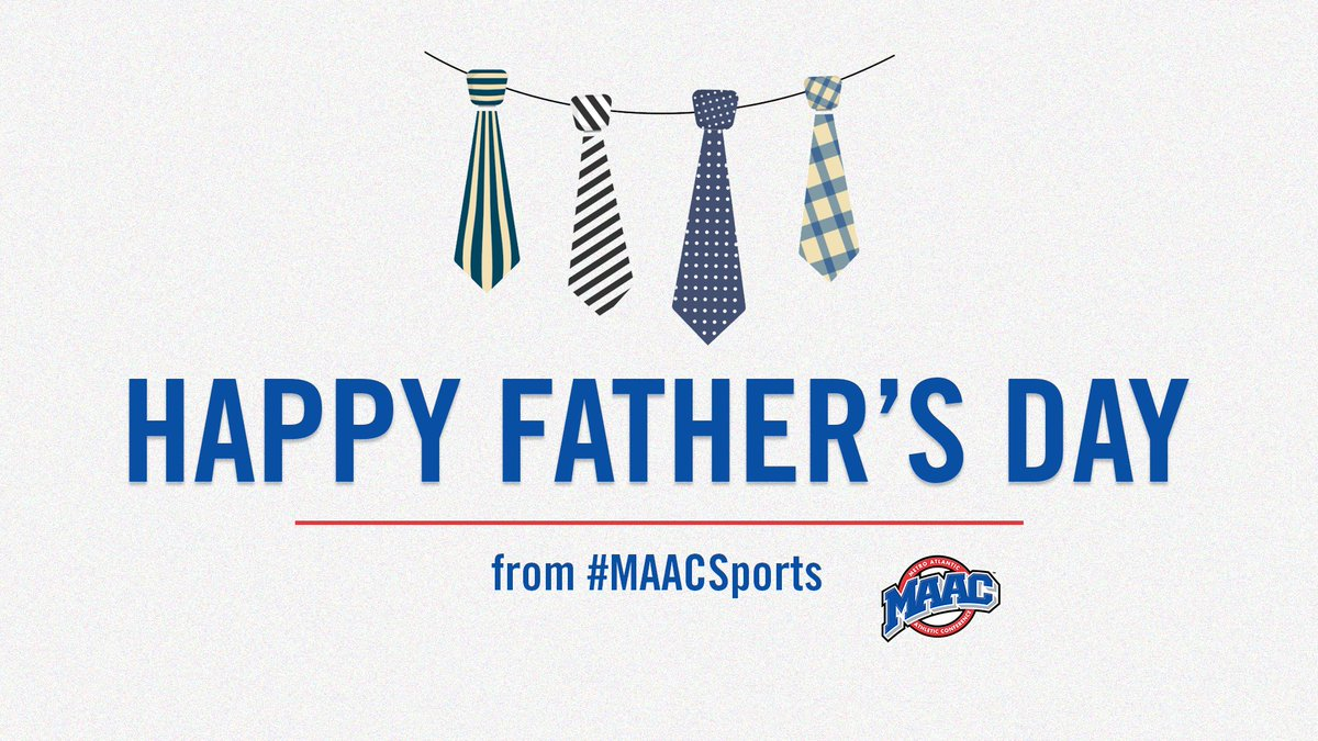 Wishing a safe and happy #FathersDay to all of our #MAACSports dads!