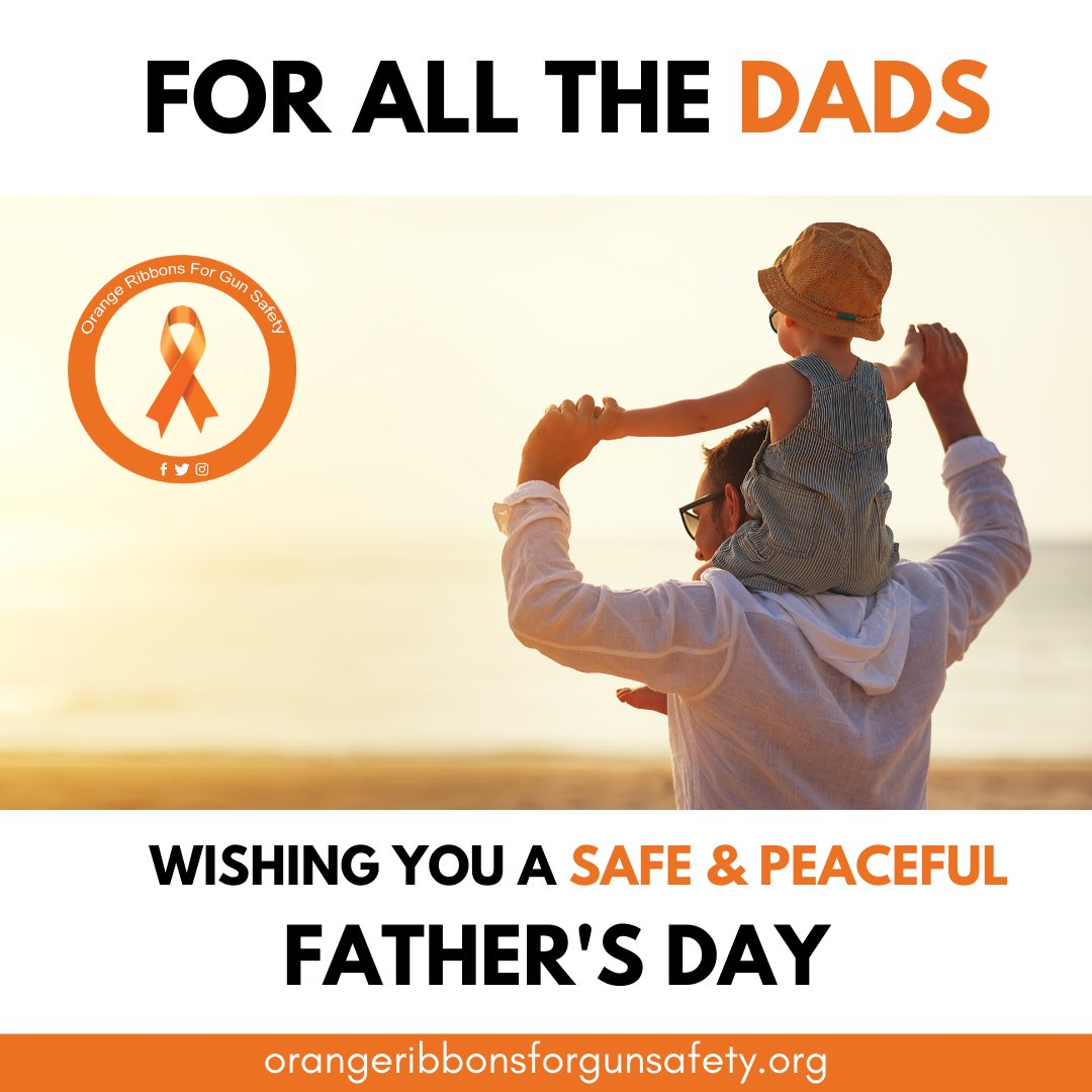 Wishing safety and peace to all the dads and their families out there.   #OrangeRibbonsForGunSafety https://t.co/HmV6AnMMKl