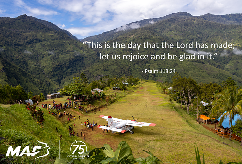 This is the day the Lord has made, let us rejoice and be glad in it. - Psalm 118:24 Always a good reminder! Have a blessed week MAF friends, staff and supporters. . . . #choosehappiness #kindnesspandemic #iflymaf #75yearsofmaf #flyingforlife