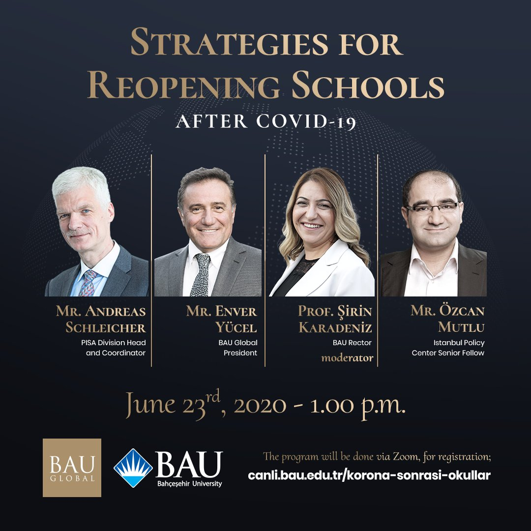 """The """"Strategies for Reopening Schools After COVID-19"""" conference will be held with the participation of BAU Global President Mr. Enver Yücel, PISA Education Director Mr. Andreas Schleicher, BAU Rector Prof. Şirin Karadeniz and IPC Senior Fellow Mr. Özcan Mutlu. https://t.co/z8gGIYNLNL"""