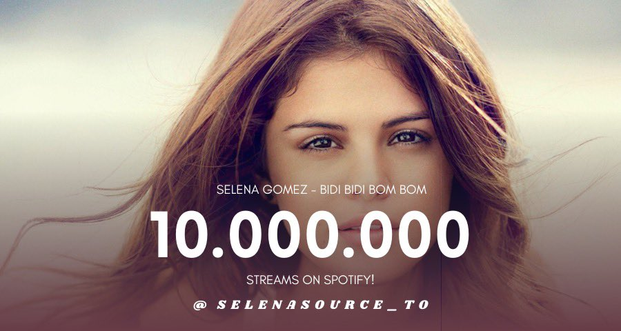 Selena Source Toronto On Twitter Bidi Bidi Bom Bom By Selena Gomez Has Surpassed 10 Million Streams On Spotify This Is The 10th Song Off Of For You To Reach This Milestone