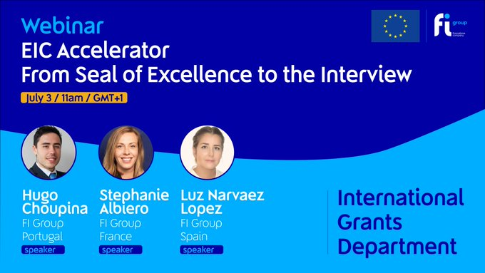 🔵 Webinar EIC Accelerator: From Seal of Excellence to the Interview próxima sexta-feira, 3 d....