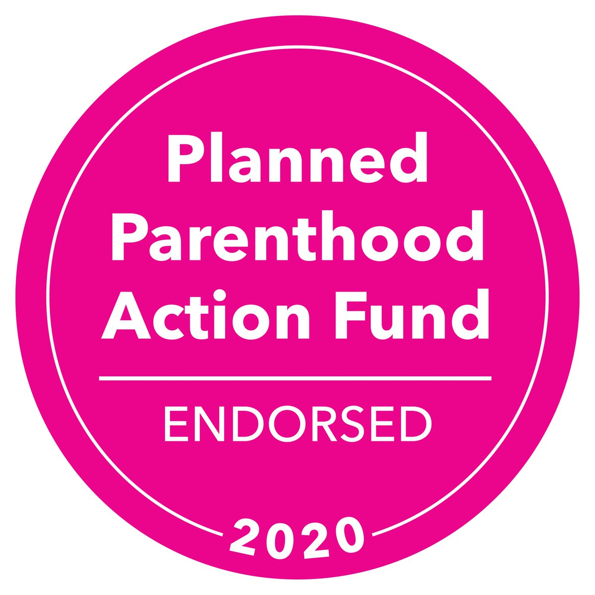 Proud to be be endorsed by Planned Parenthood.
