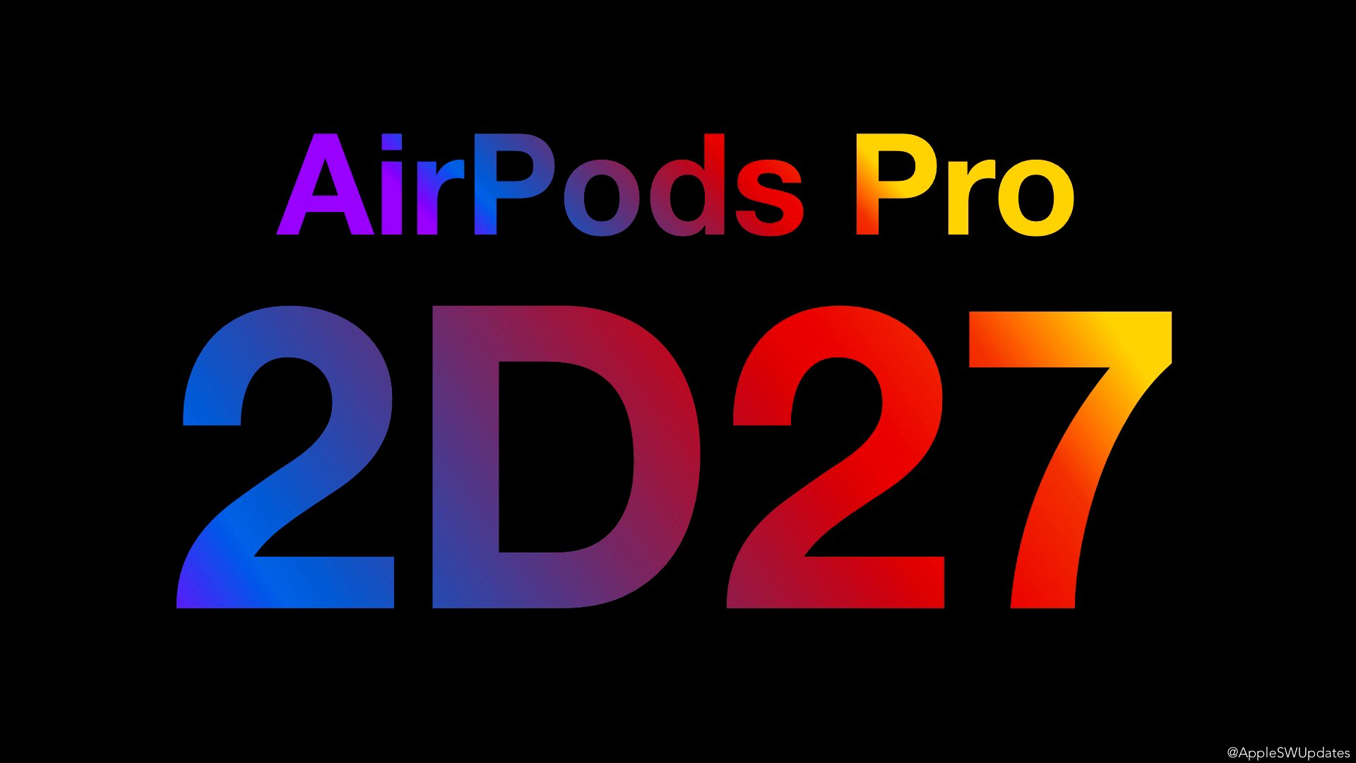 Apple Software Updates On Twitter Airpods Pro Firmware 2d27 Has