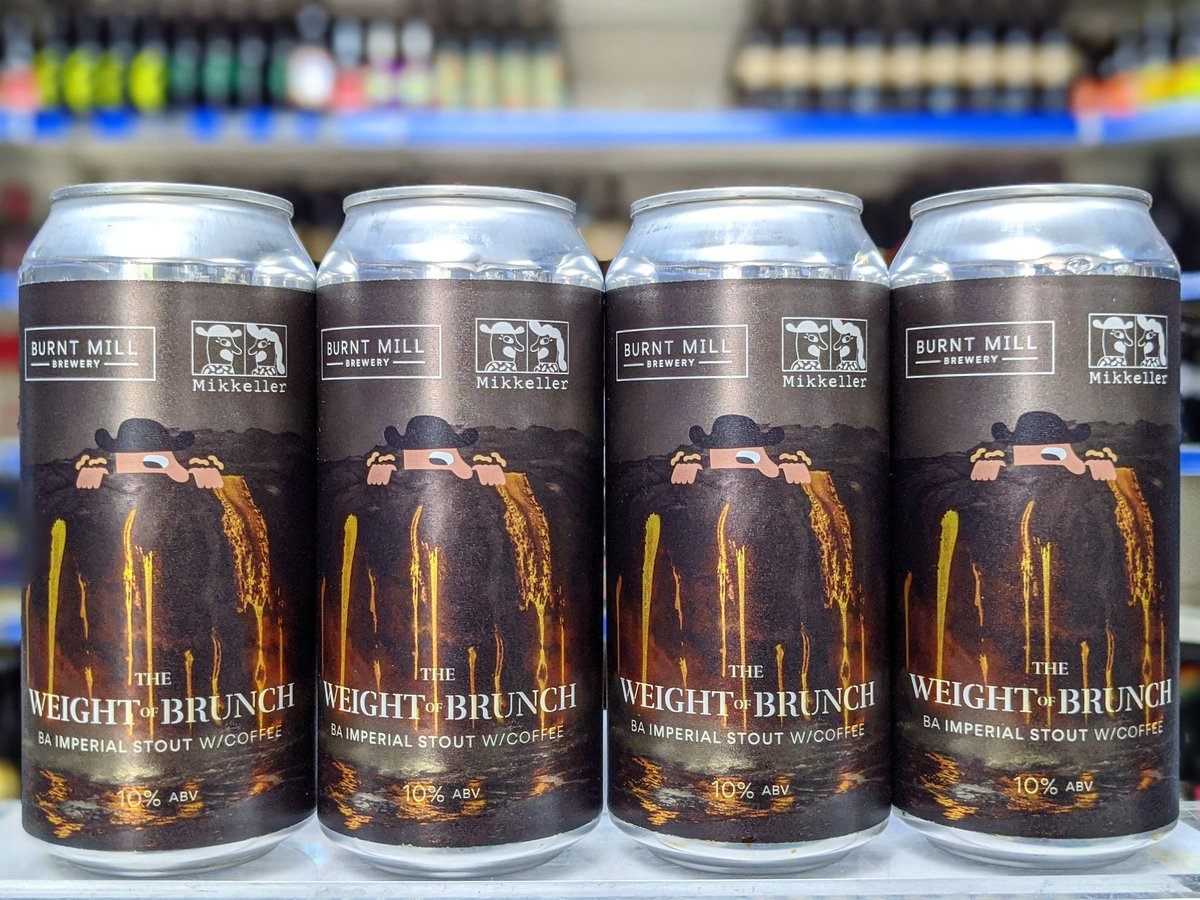 The Weight Of Brunch - 10% Cognac Barrel Aged Imperial Stout with Coffee @BurntMillBeer 440ml cans Collab @MikkellerBeer https://t.co/ti0USG4hNf