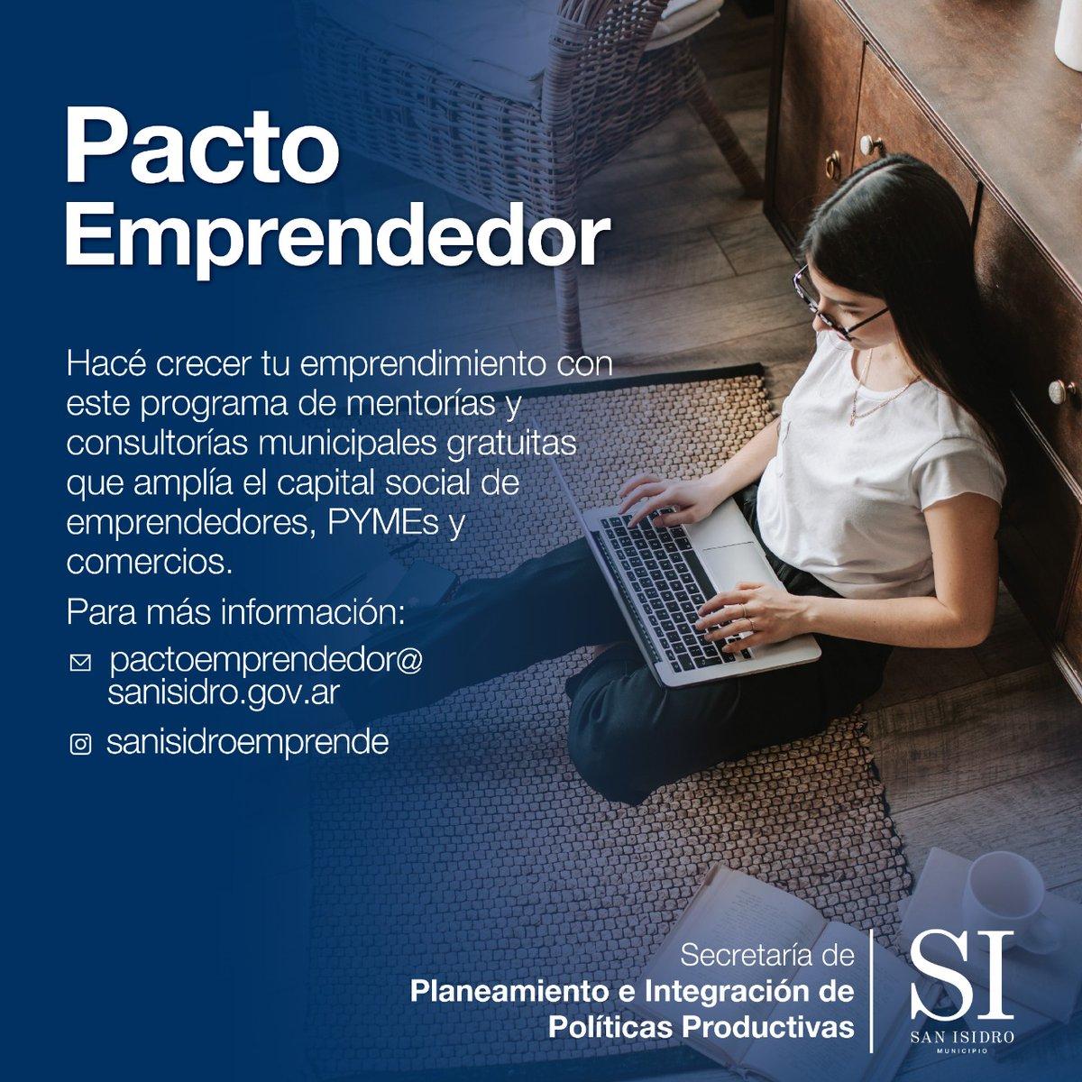 PACTO EMPRENDEDOR 🤝 Hacé crecer tu emprendimiento con este programa de mentorías y consultorías municipales gratuitas que amplía el capital social de emprendedores, PYMEs y comercios.  Para más información, envía un correo a ✉️ pactoemprendedor@sanisidro.gov.ar #SanIsidro https://t.co/TdRiKJnLYJ