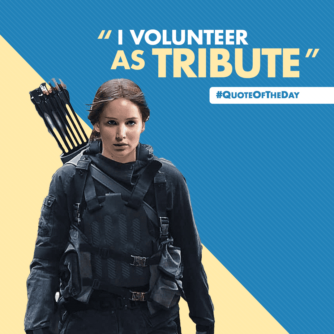 Among other reasons, we love #Katniss Everdeen for her bravery.  #QOTD #QuoteOfTheDay https://t.co/eSzRF2DyAS