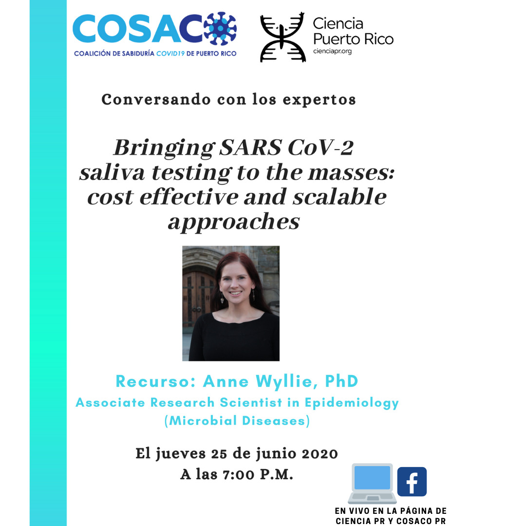 This Thursday, 7pm ET, log on to the @CienciaPR or @CosacoPr FB for a live conversation w @Yale's @awyllie13 who will speak about saliva as a cost-effective and scalable #COVID19 PCR testing strategy. (Paper here 👉🏾 https://t.co/25K1LDLtjw) https://t.co/whTgPXvH7x https://t.co/47VUZMGLCo