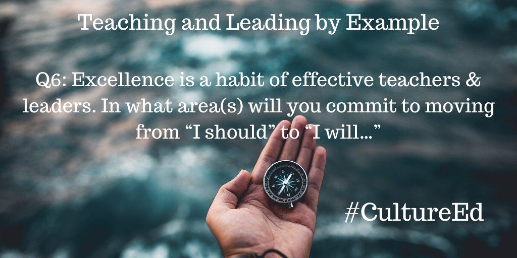 Q6:...on habits of effective teachers & leaders. #CultureEd