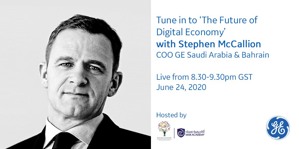 Spend #1Hour with Stephen McCallion, COO @GE_Saudi and other partners as they discuss the 'Future of Digital Economy' in a webinar hosted by @academy_misk. Tune in 8.30-9.30pm KSA time, June 24. Register: https://t.co/TDajsbqttB @s_mccallion https://t.co/rVBuSIYdiV