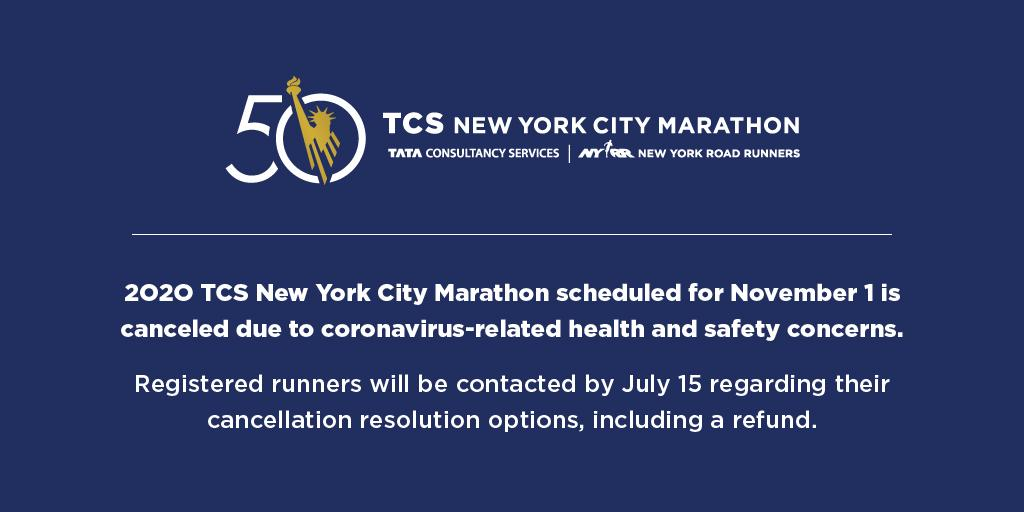 "TCS New York City Marathon on Twitter: ""The 2020 #TCSNYCMarathon, set to  take place on Nov. 1, has been canceled due to coronavirus-related health  and safety concerns. Registered runners will be contacted"