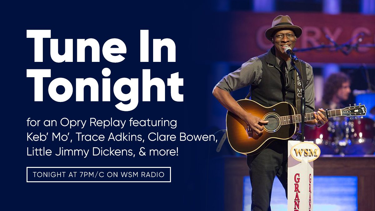 Be sure to tune in to tonights @opry replay at 7pm/c featuring @kebmomusic, @TraceAdkins, @clarembee, Little Jimmy Dickens, & more. Dont forget to catch Keb Mo and @BradPaisley live on the Opry this Saturday night! Listen on WSM or watch on @CircleAllAccess!