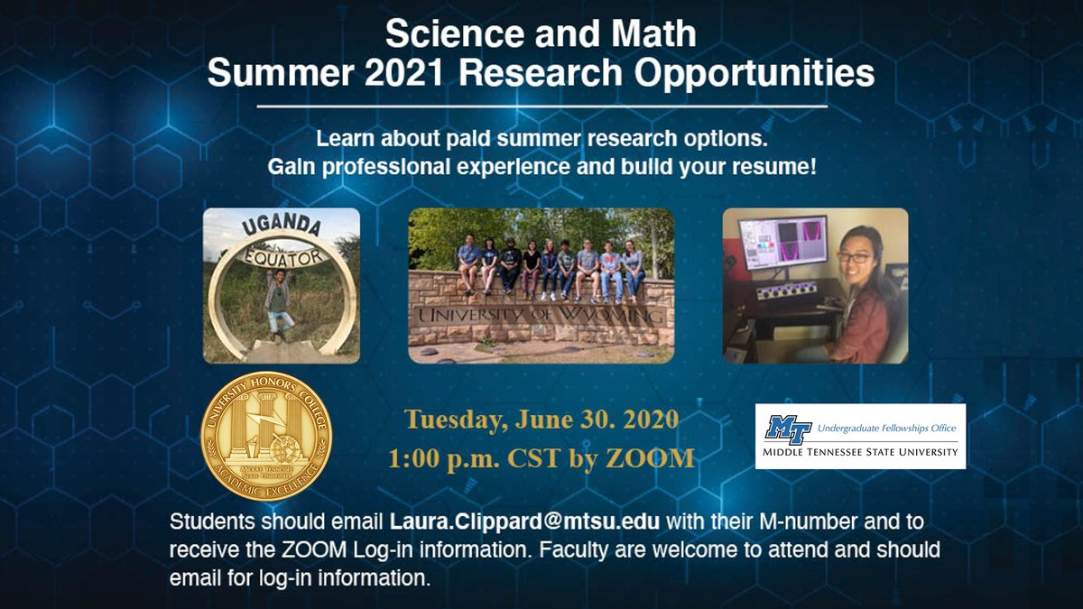 Hey #MTSU! Are you a freshman, sophomore or junior interested in #STEM research for summer 2021? Join the @MTSUHonors Undergrad Fellowships Office's special Zoom session for more info TUESDAY, 6/30,@ 1 p.m. CDT! Details in the flyer below! https://t.co/8ozUnuPYEL