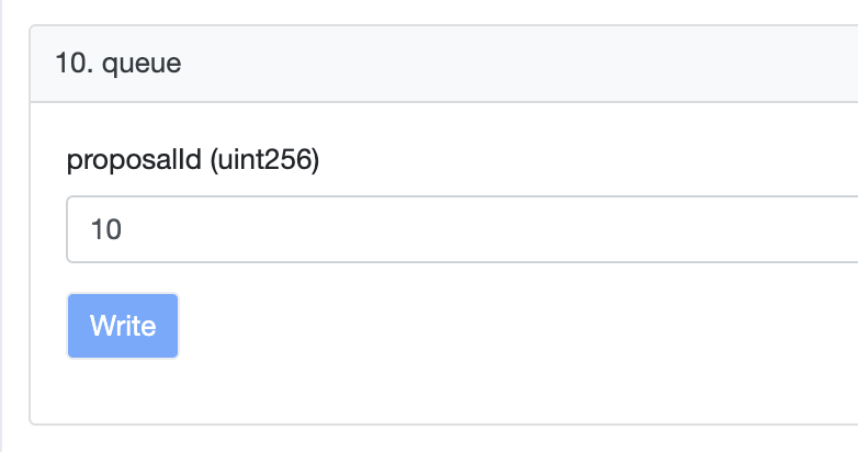 Once a Proposal passes (by receiving at least 400,000 For votes, and a majority of votes cast), you can call the Queue function. The input is the Proposal ID, e.g. 10. This sends the proposal to the Timelock, where it waits for 2 days.