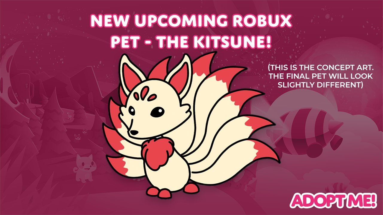 Adopt Me On Twitter We Have A Brand New Robux Pet Coming Soon The Kitsune Will Be A Standalone Robux Pet With Some Amazing Tail Animations And We Re So Excited For You