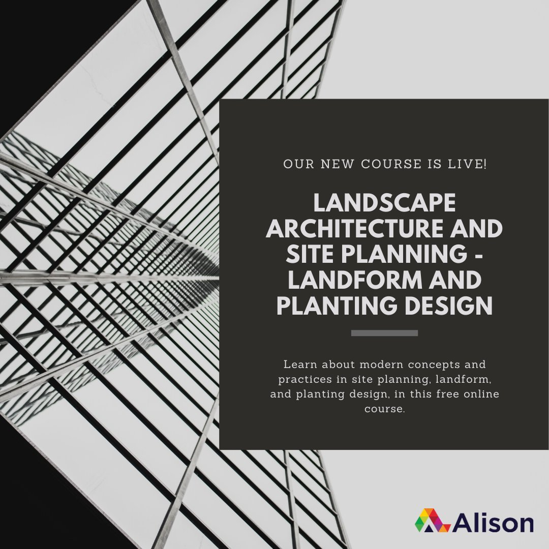 Alison Free Online Learning A Twitter Site Planning In Landscape Architecture Refers To The Organisational Stage Of The Landscape Design Process Explore The Basic Concepts In Site Analysis Landform Design And