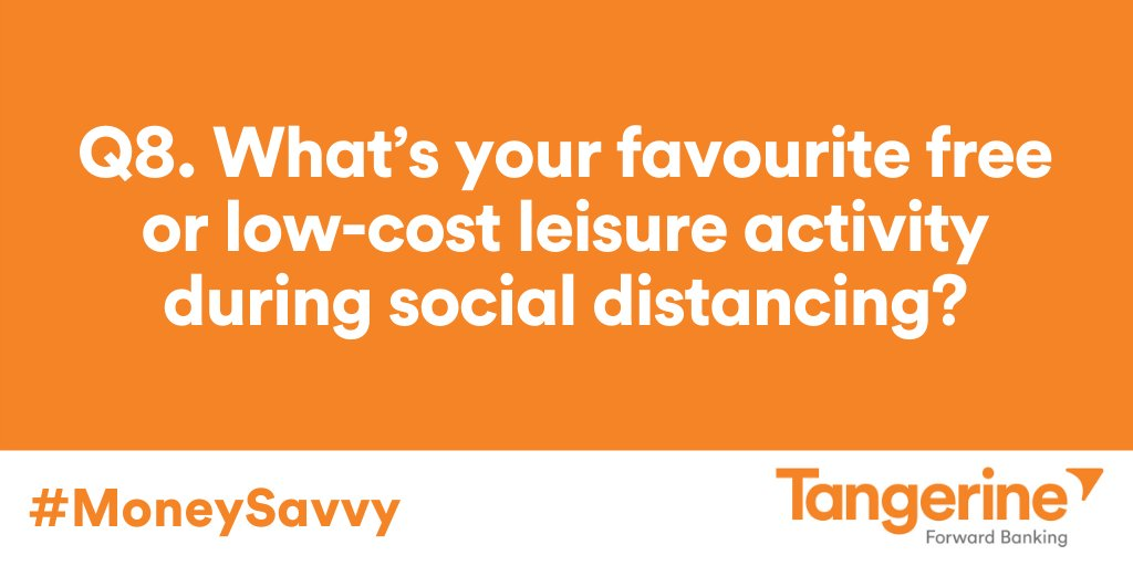 Q8. What's your favourite free or low-cost leisure activity during social distancing? #MoneySavvy https://t.co/LUn3Al5Q4U