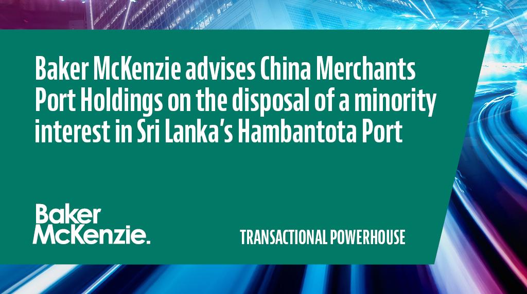 Baker McKenzie advised China Merchants Port Holdings on the sale of approximately 23.5% shareholding interest #transactionalpowerhouse https://t.co/WXoGSH8xkr https://t.co/jGutTLGs8o