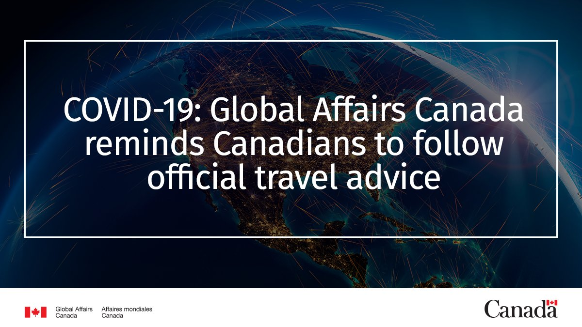 News release: Global Affairs Canada reminds Canadians to follow official travel advice. #COVID19 https://t.co/uQ3935hFW4 https://t.co/gSn2qQsDlc