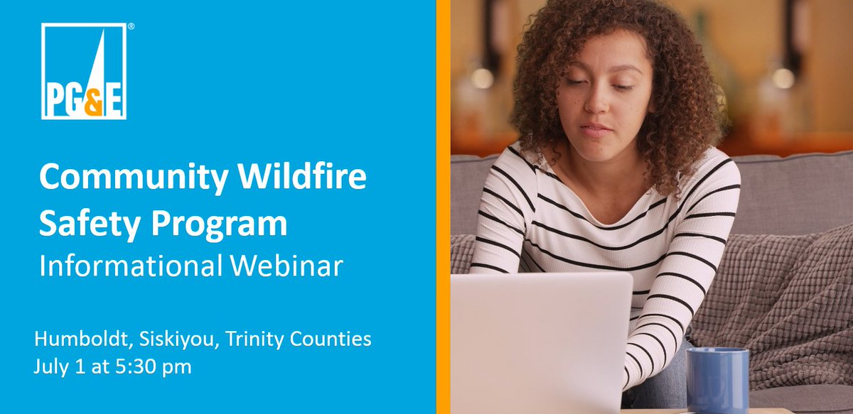 PG&E hosts a series of webinars every Wed @ 5:30pm for those interested in learning more about our Community Wildfire Safety Program. The next webinar will focus on @HumCoGov @SiskiyouOES #TrinityCounty. Full schedule: https://t.co/lH5uodioaL #HumboldtCounty #SiskiyouCounty https://t.co/rcM3Ohda1v