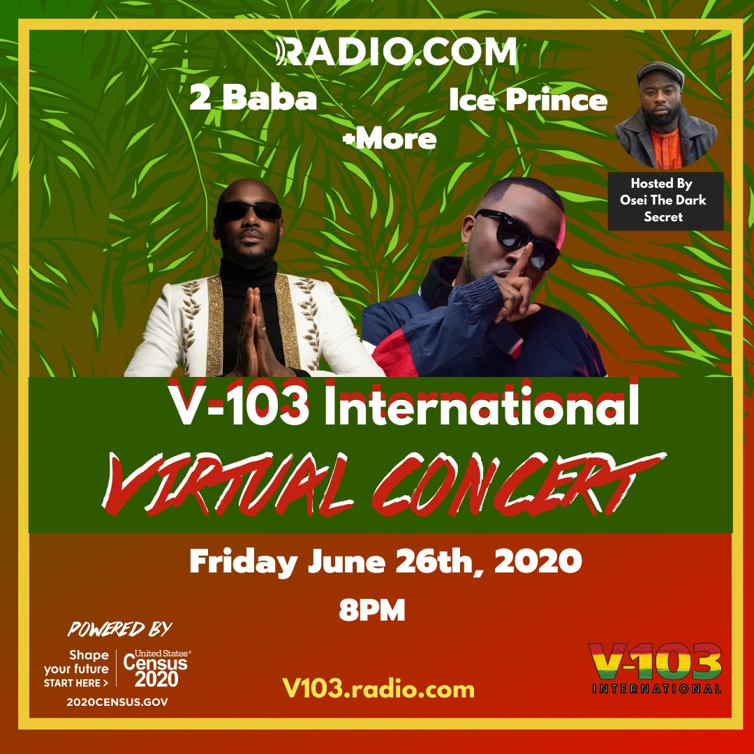 """TODAY❗ ❗ V-103 International presents """"A Toast To Africa"""" Virtual Concert powered by US Census! Featuring 2 Baba, Ice Prince & more!  Tune in on https://t.co/BTWToxs2Xb Friday June 26 8PM! Don't miss out! #USCensus #V103Interntional #internationalvibes https://t.co/Su1JPQmFVv"""