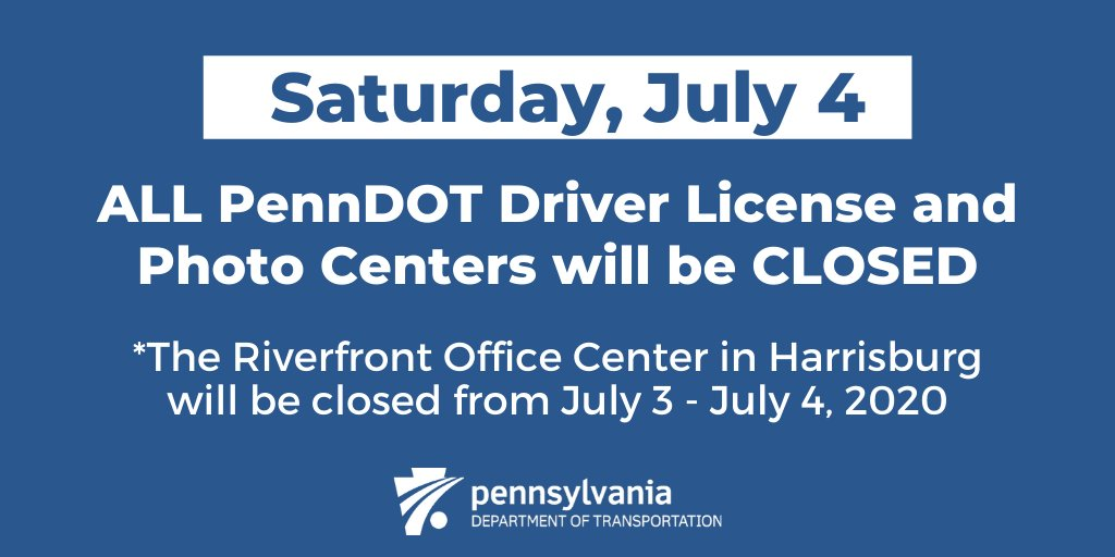 In observance of Independence Day, all PennDOT driver license and photo centers will be closed on Saturday, July 4, 2020. The Riverfront Office Center in Harrisburg will be closed July 3 and July 4. Details ➡️ https://t.co/ocMERzjp53 https://t.co/QNSD28u6cr