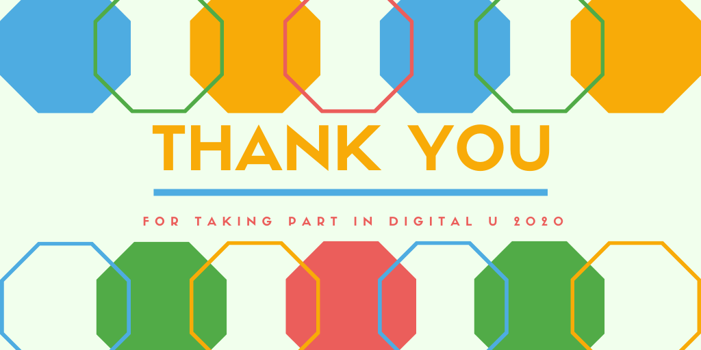 Thank YOU For being a part of #DigitalU 2020. Without you watching we wouldn't have had such a great week.  At the start of this year, we didn't think Digital U was going to happen but look where we are now!  We really hope to see you all next year, in person, at DigitalU 2021. https://t.co/X0xzsxgb0n
