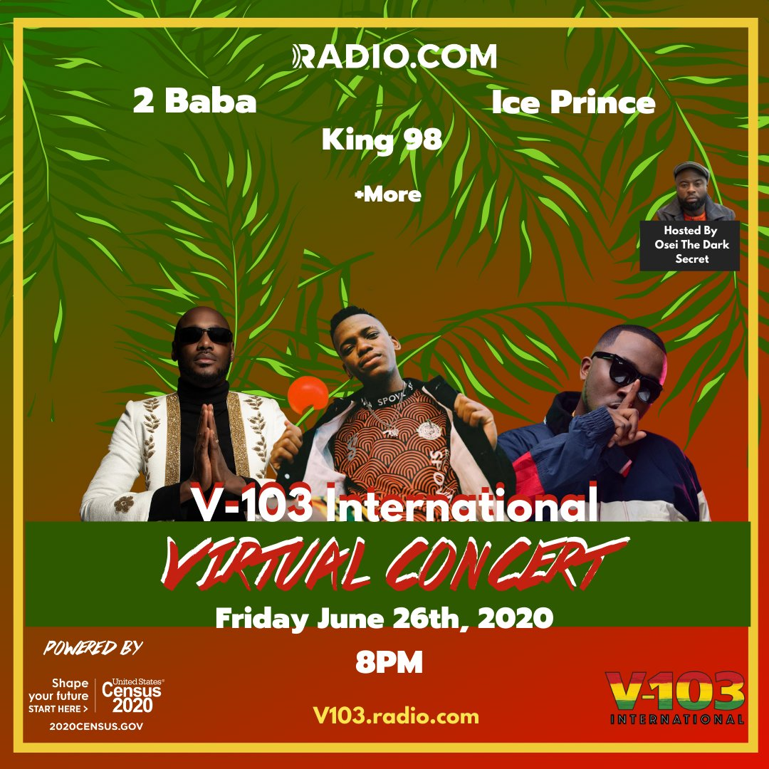 """TONIGHT❗ ❗ V-103 International presents """"A Toast To Africa"""" Virtual Concert powered by US Census! Featuring 2 Baba, Ice Prince, & just ADDED King 98 + more!  Tune in on https://t.co/JjmB3PZLBx Friday June 26 8PM! Don't miss out! Link in Bio #USCensus #V103Interntional https://t.co/NtDYyaNtsU"""