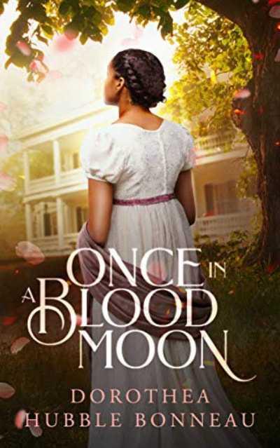 "Dorothea Hubble Bonneau is the #author of ""Once in a Blood Moon"" #historical  #amreading @DorotheaBonneau #goodreads  #bookboost #iartg #ian1"
