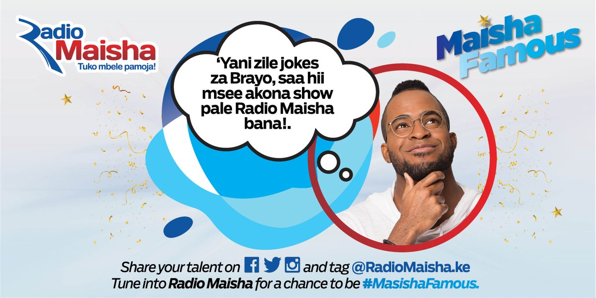 Do you want to be famous? Share A short clip showing us your talent and tag us. Remember to use the #MaishaFamous hashtag. Tune in to Radio Maisha for more details. #MaishaCoundown