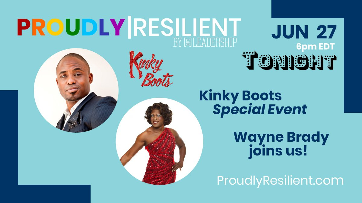 TONIGHT, June 27! @WayneBrady joins the already star-studded lineup of @KinkyBootsBway cast members taking part in Out Leaderships #ProudlyResilient Special #KinkyBoots event! 6pm EDT/New York | 11pm BST/London Spotlighting nonprofit @BCEFA RSVP to us! proudlyresilient.com/event/kinky-bo…