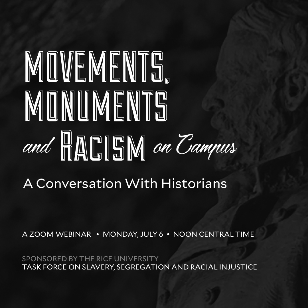 """Tune in on July 6 at Noon Central to """"Movements, Monuments, and Racism on Campus,"""" a webinar hosted by @RiceUniversity and featuring @ProfLMH @HilaryGreen77 @ProfessorTwitty and Jim Campbell (@StanfordHistory). https://t.co/iZgJxXmP0J https://t.co/gUyYPM1znW"""