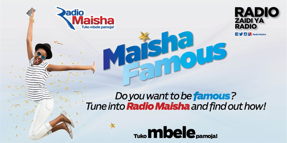 Do you want to be famous? Share A short clip showing us your talent and tag us. Remember to use the #MaishaFamous hashtag. Tune in to Radio Maisha for more details.