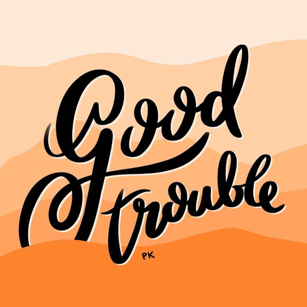 "We need more good trouble in the world, now more than ever.  ______________________ Art by ""The.Doodle.Diary"" on IG<br>http://pic.twitter.com/efDeCxDzUq"