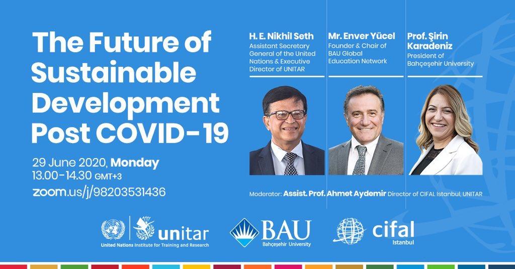 """BAU Global Başkanı Sayın Enver Yücel, BM Genel Sekreter Yardımcısı Nikhil Seth ve BAU Rektörü Prof. Dr. Şirin Karadeniz'in katılacağı """"The Future of Sustainable Development Post COVID-19"""" semineri birazdan başlıyor!  Katılmak için: https://t.co/H8nV422gE3 https://t.co/Rruqd1NEw9"""
