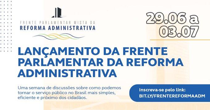 REFORMA ADMINISTRATIVA Participe do lançamento da Frente Parlamentar que vai discutir como podemos tornar