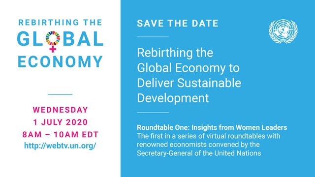 Rebirthing the Global Economy Join the @UN SG as he convenes a roundtable of renowned women economists in our socio-economic recovery from #COVID19. Putting our minds together to outpace this pandemic. Women #RiseForAll #Fin4Dev