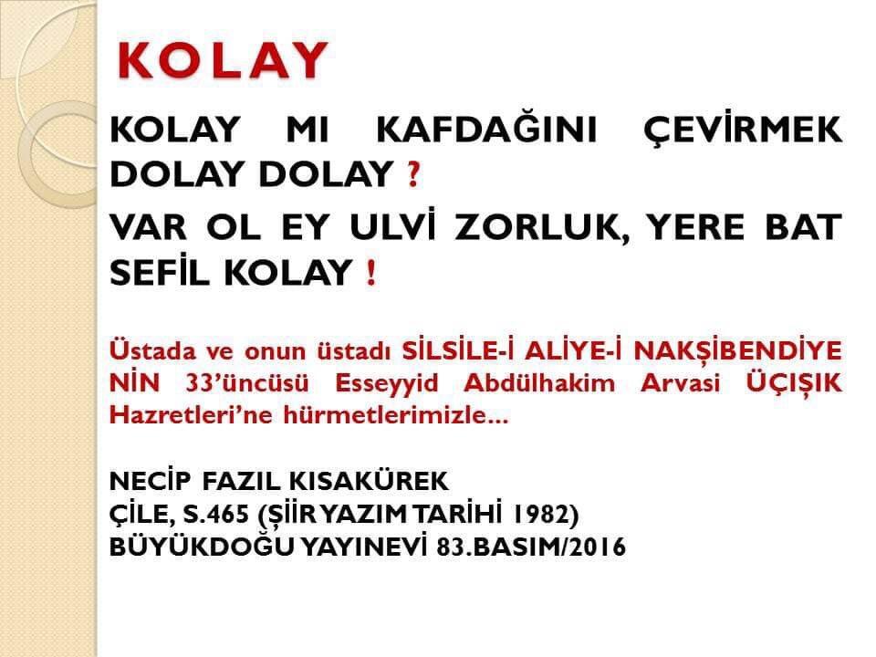 """""""KOLAY"""" Necip Fazıl Kısakürek ve O'nun üstadı Silsile-i Aliye-i Nakşibendiye'nin 33'üncüsü Abdülhakim Arvasi Üçışık Hazretleri'ne hürmetlerimizle #abdulhakimarvasi #arvasi #NecipFazılKısakurek #buyukdogu #şiir #necipfazılkısakürek https://t.co/I5d4WFj1jS"""