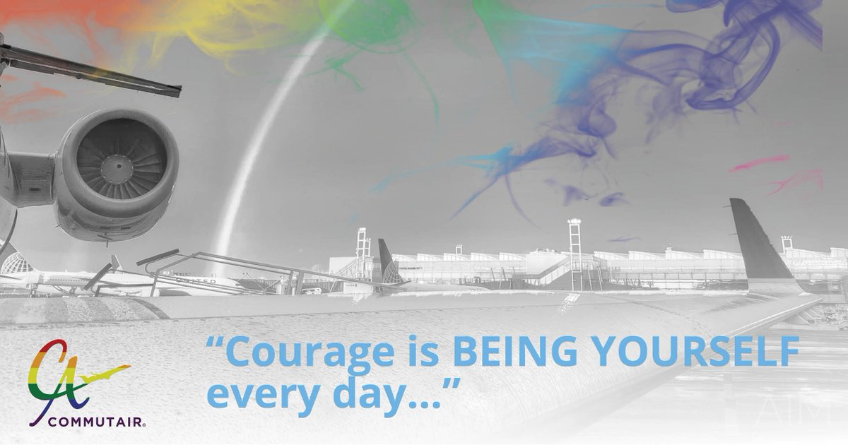 #MotivationMonday – Courage is being yourself every day in a world that tells you to be someone else. #PrideMonth #CelebrateDiversity #AirlneDiversity #C5Family #Inspiration