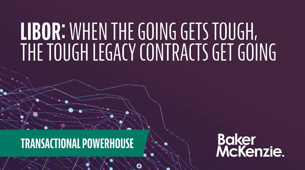 In this article, we focus on the key considerations and recommendations for market participants when dealing with tough legacy contracts. https://t.co/XE5lDK3KRN https://t.co/1rJeSFxlwx