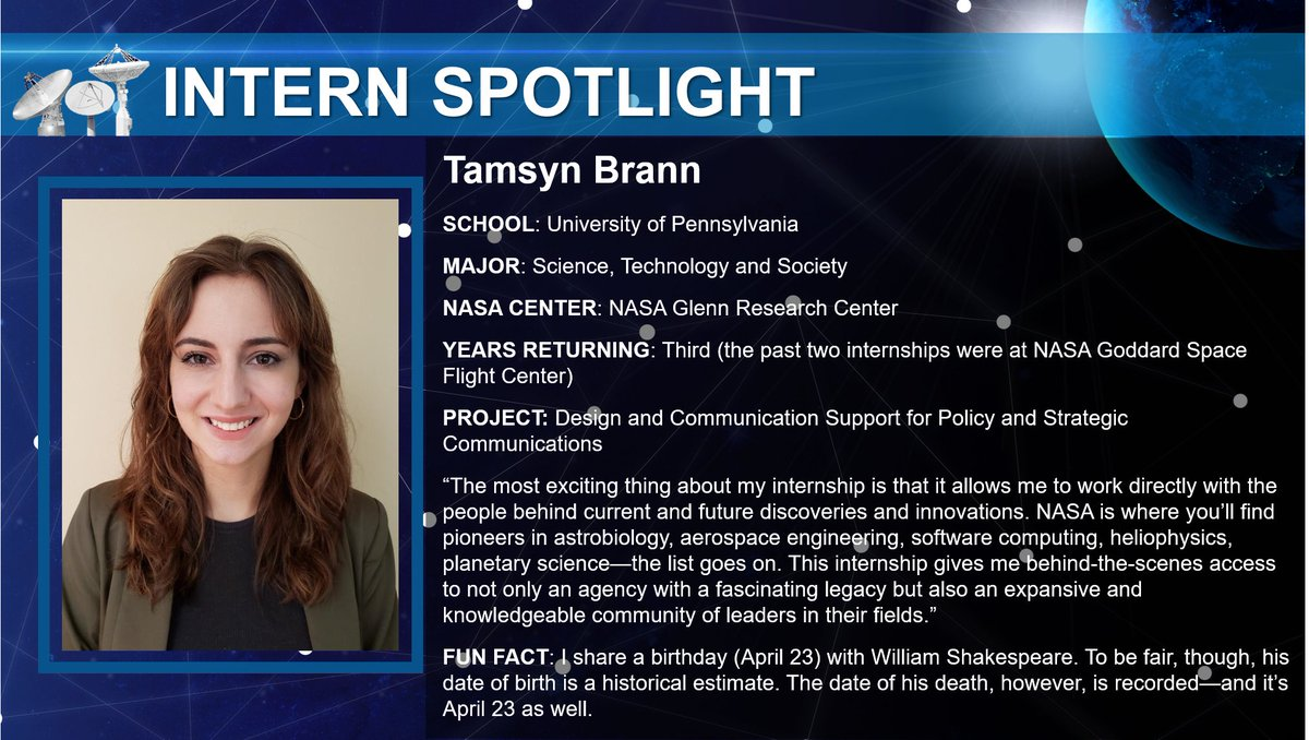 Meet Tamsyn Brann, third year returning intern, who attends the University of Pennsylvania. Shes providing design and communication support @NASAglenn. #NASAinterns #NASAinternship #SCaNInternProject