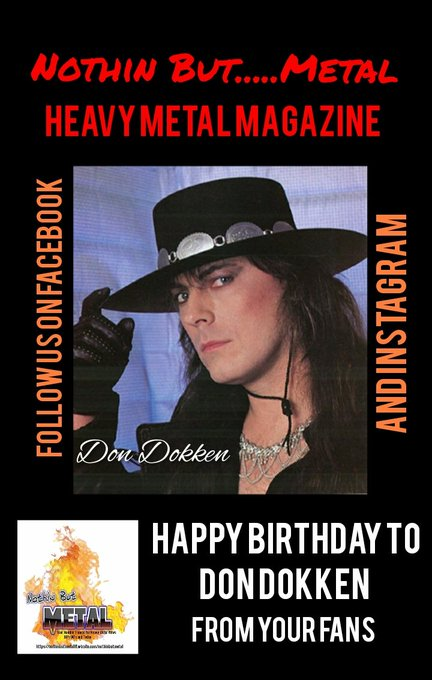 Happy Birthday to Don Dokken today ...from Nothin But.....Metal Magazine.