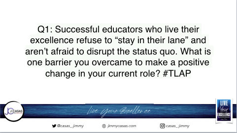 Q1: Let's get started! #TLAP #LiveYourExcellence